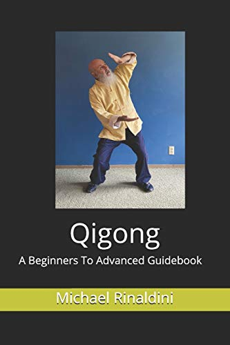Qigong: A Beginners To Advanced Guidebook
