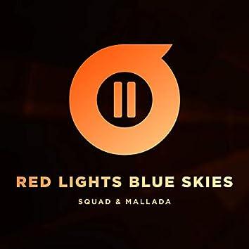 Red Lights, Blue Skies