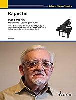 カプースチン: ピアノ作品集 / Piano Works / ショット・ミュージック社 / マインツ / ピアノ・ソロ