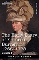 The Early Diary of Frances Burney, 1768-1778, Volume I: With a Selection from Her Correspondence and from the Journals of Her Sisters Susan and Charlotte Burney