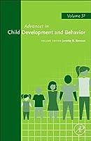 Advances in Child Development and Behavior (Volume 52) (Advances in Child Development and Behavior, Volume 52)