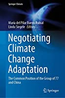 Negotiating Climate Change Adaptation: The Common Position of the Group of 77 and China (Springer Climate)