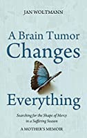 A Brain Tumor Changes Everything