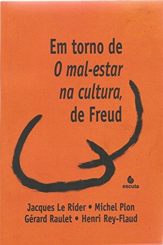 Em Torno de O Mal-estar na Cultura, de Freud