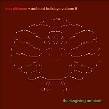 Ambient Holidays, Vol. 6: Thanksgiving Ambient