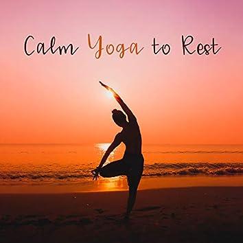 Calm Yoga to Rest