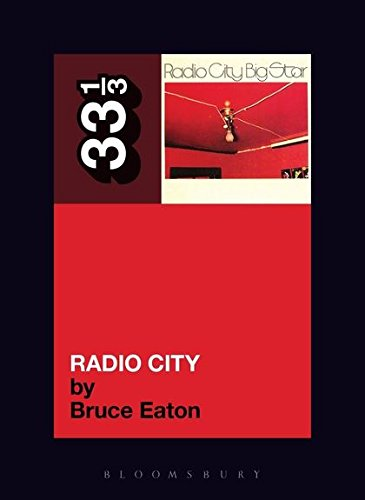 Eaton, B: Big Star's Radio City (33 1/3, Band 65)