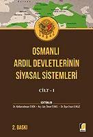 Osmanli Ardil Devletlerinin Siyasal Sistemleri Cilt 1