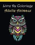 Livre De Coloriage Adulte Animaux: 85 Animaux Mandalas Coloriage Anti-stress