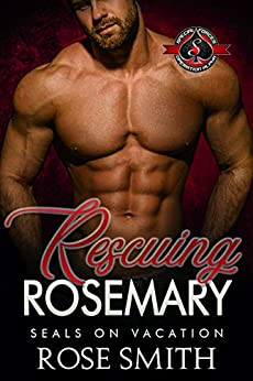 Rescuing Rosemary (Special Forces: Operation Alpha) (SEALS on Vacation Book 4) by [Rose Smith, Operation Alpha]