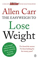 Allen Carr's Easyweigh to Lose Weight by Allen Carr(1905-07-05)