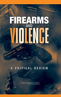 Firearms and Violence: A Critical Review