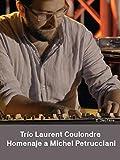 Laurent Coulondre Trio : Homenaje a Michel Petrucciani - Jazz à Sète