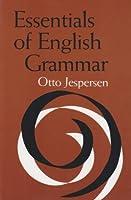 Essentials of English Grammar (Alabama Linguistic & Philological Ser: V)