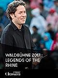Waldbühne 2017: Legenden des Rhein