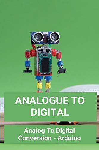 Analogue To Digital: Analog To Digital Conversion - Arduino: Arduino Operator