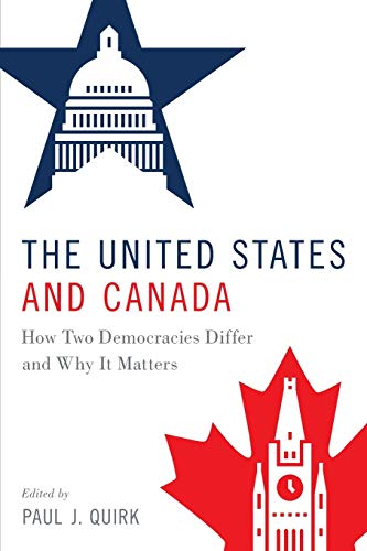 Compare Textbook Prices for The United States and Canada: How Two Democracies Differ and Why It Matters 1 Edition ISBN 9780190870836 by Quirk, Paul J.