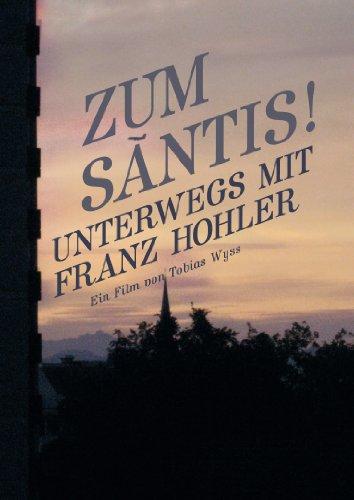Zum Säntis: Unterwegs mit Franz Hohler