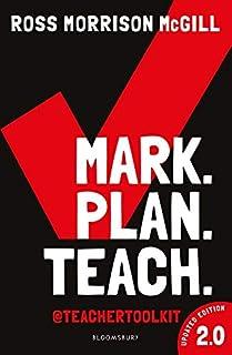 Mark. Plan. Teach. 2.0: New edition of the bestseller by Teacher Toolkit