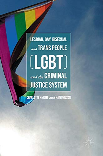 Lesbian, Gay, Bisexual and Trans People (LGBT) and the Criminal Justice System
