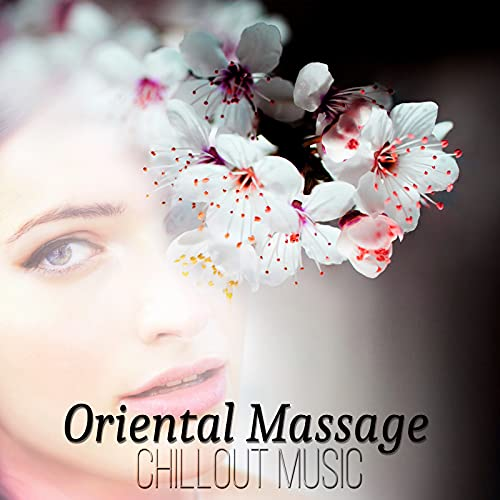 Oriental Massage – Music of the Orient, South African Music, Relaxing Chillout Sounds, Bongos & Guitar, Erotica Bar del Mar, Sexy Music to Chill Out, Ethnic Music