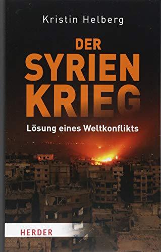 Der Syrien-Krieg: Lösung eines Weltkonflikts