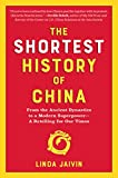 The Shortest History of China: From the Ancient Dynasties to a Modern Superpower―A Retelling for Our Times (Shortest History Series)