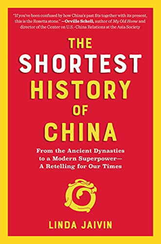 Compare Textbook Prices for The Shortest History of China: From the Ancient Dynasties to a Modern Superpower―A Retelling for Our Times Shortest History Series  ISBN 9781615198207 by Jaivin, Linda