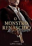 O MONSTRO RENASCIDO 'MÁFIA ALBANESA': DARK TREVOSO (SAGA MONSTROS DA MAFIA Livro 2)