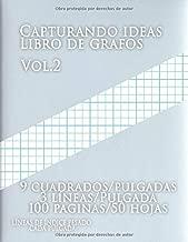 Capturando ideas Libro de grafos vol.2,9 cuadrados/pulgadas,3 líneas/Pulgada,100 paginas,50 hojas ,LÍNEAS DE ÍNDICE PESADO CADA PULGADA: (Grande, 8.5 ... y líneas de índice gruesas (Spanish Edition)