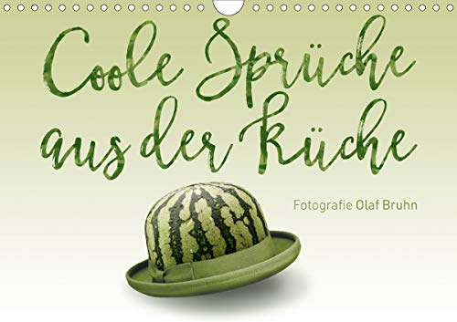 Coole Sprüche aus der Küche (Wandkalender 2021 DIN A4 quer)
