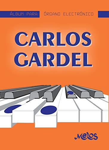 Carlos Gardel – Partituras para interpretarlo: Album