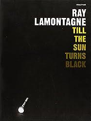 Ray Lamontagne Till The Sun Turns Black (Piano/Vocal) Pvg (Vp)