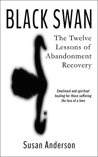 Black Swan: The Twelve Lessons of Abandonment Recovery