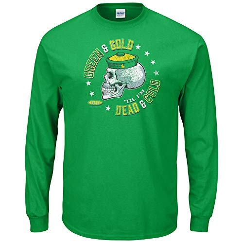 Oregon Football Fans. Green and Gold 'Til I'm Dead & Cold Green T-Shirt (Sm-5X) (Long Sleeve, Large)