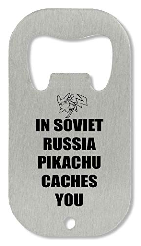 In Soviet Russia Pikachu Caches You Funny Abrebotellas