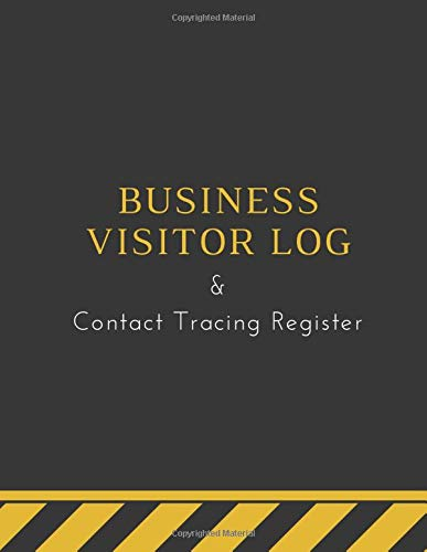 Business Visitor Log and Contact Tracing Register: Construction Stripes Black & Yellow Company Guest Book | Sign In/Out Register Designed for Contact ... Number, Email Address, Signature and more!]