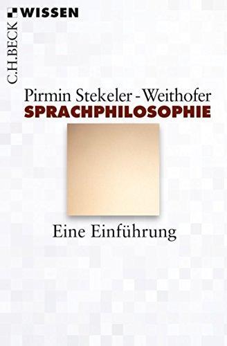 Sprachphilosophie: Eine Einführung (Beck\'sche Reihe 2802)