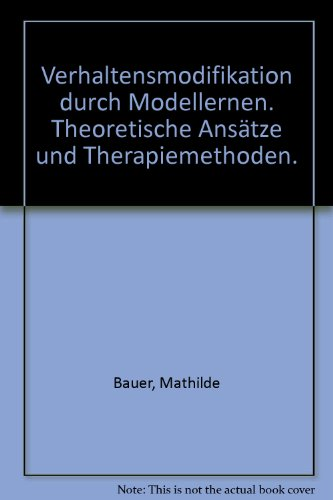 Verhaltensmodifikation durch Modellernen: Theoretische Ansätze und Therapiemethoden