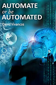 Automate or be Automated (English Edition) van [David Vivancos]