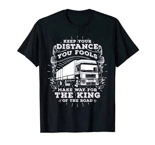 Funny Truck Driver T-Shirt: Trucker: King Of The Road Tee T-Shirt