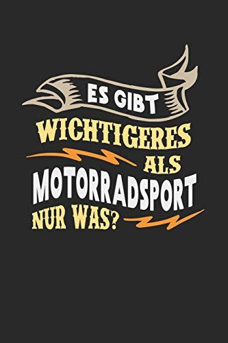 Es gibt wichtigeres als Motorradsport nur was?: Notizbuch A5 kariert 120 Seiten, Notizheft / Tagebuch / Reise Journal, perfektes Geschenk für Motorradfahrer