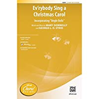 Ev'rybody Sing a Christmas Carol - Words and music by Mary Donnelly and George L. O. Strid