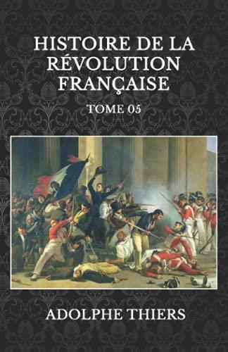 Histoire de la Révolution française: Tome 05