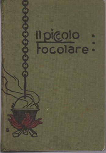 Il piccolo focolare: ricette di cucina per la massaia economa. III edizione.