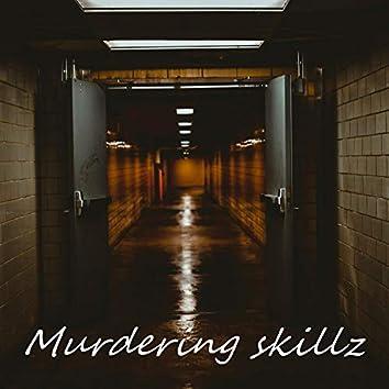 Murdering Skillz