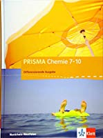 PRISMA Chemie 7-10. Schuelerbuch Klasse 7-10. Differenzierende Ausgabe Nordrhein-Westfalen