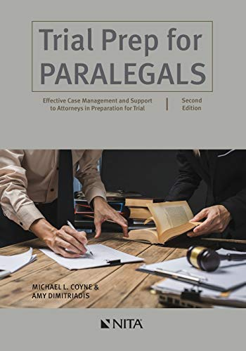 Compare Textbook Prices for Trial Prep for Paralegals: Effective Case Management and Support to Attorneys in Preparation for Trial NITA 2 Edition ISBN 9781601568038 by Coyne, Michael L.,Dimitriadis, Amy