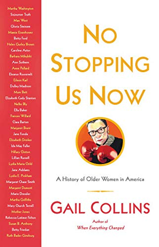 Image of No Stopping Us Now: The Adventures of Older Women in American History