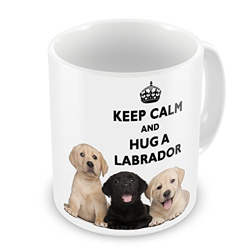 Keep Calm and Hug a LABRADOR Neuheit Geschenk Tasse
